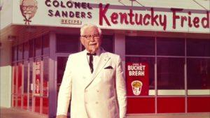 Buna güzel bir örnek Kentucky Fried Chicken kurucusu Albay Sanders'ın hikâyesidir